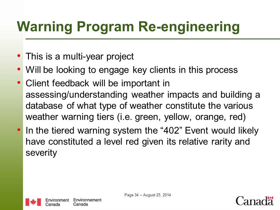 Page 34 – August 25, 2014 Warning Program Re-engineering This is a multi-year project Will be looking to engage key clients in this process Client fee