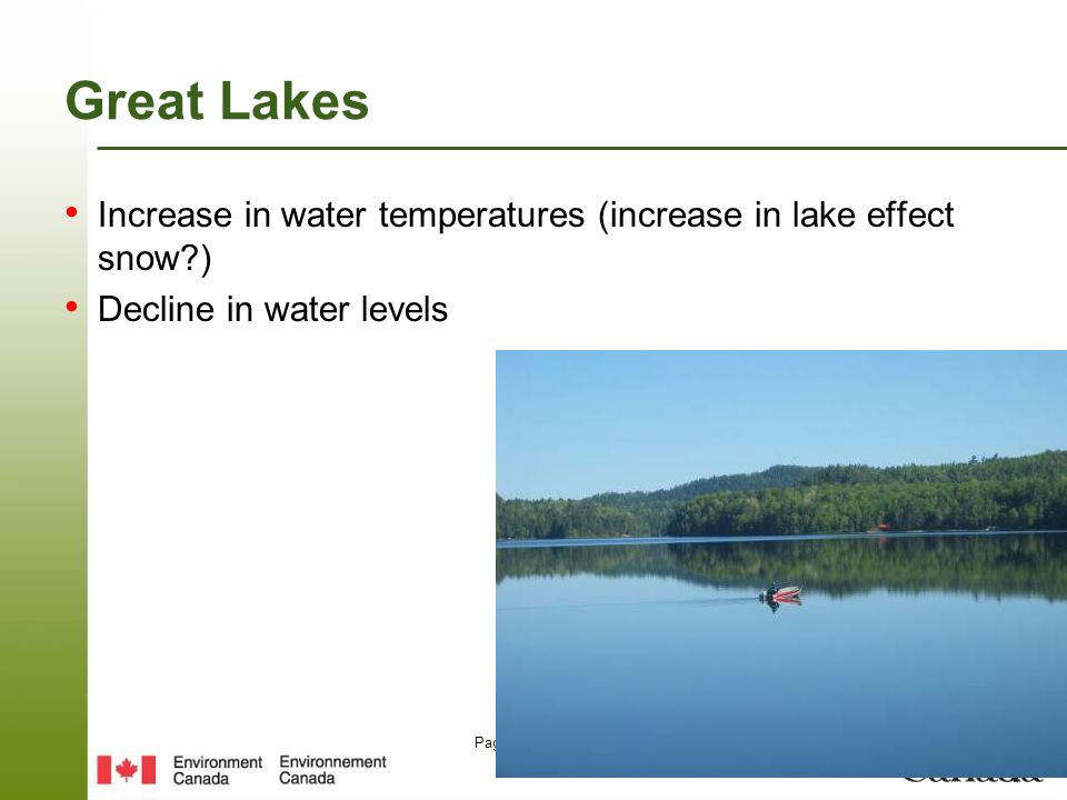 Page 47 – August 25, 2014 Great Lakes Increase in water temperatures (increase in lake effect snow?) Decline in water levels