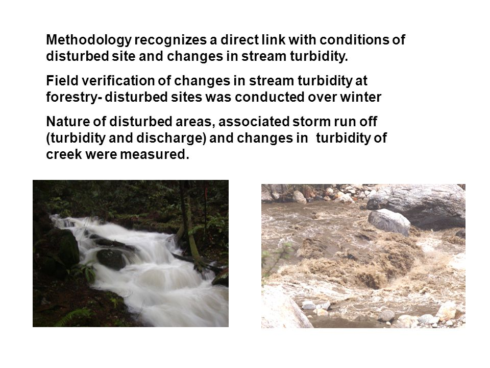 Methodology recognizes a direct link with conditions of disturbed site and changes in stream turbidity.