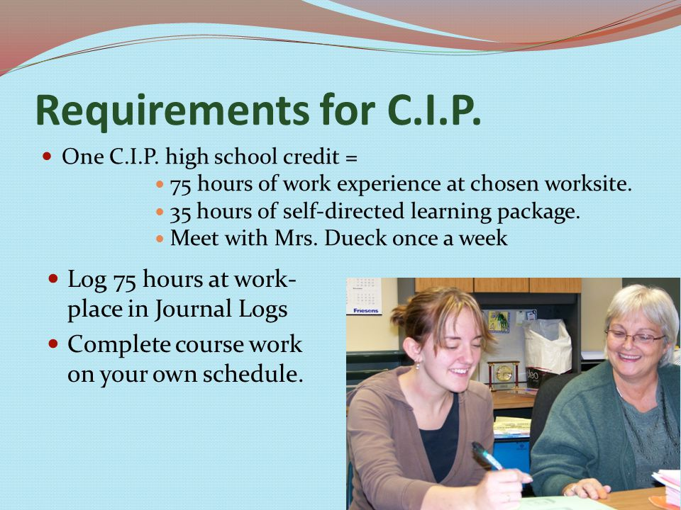 Requirements for C.I.P. One C.I.P.