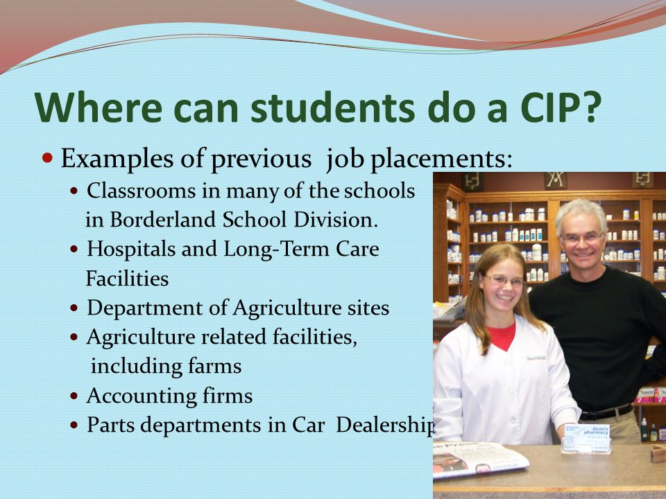 Where can students do a CIP.