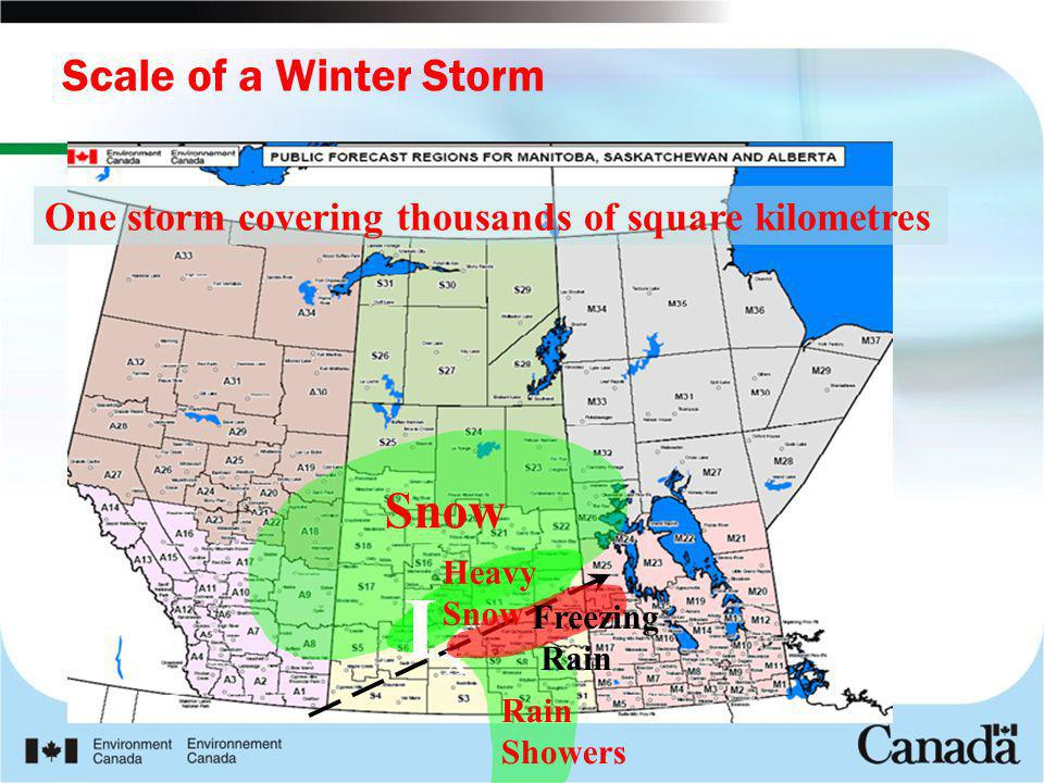 L X Snow Heavy Snow Rain Showers Freezing Rain One storm covering thousands of square kilometres Scale of a Winter Storm