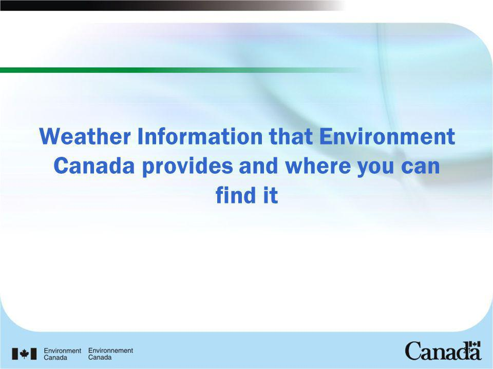 Weather Information that Environment Canada provides and where you can find it 21