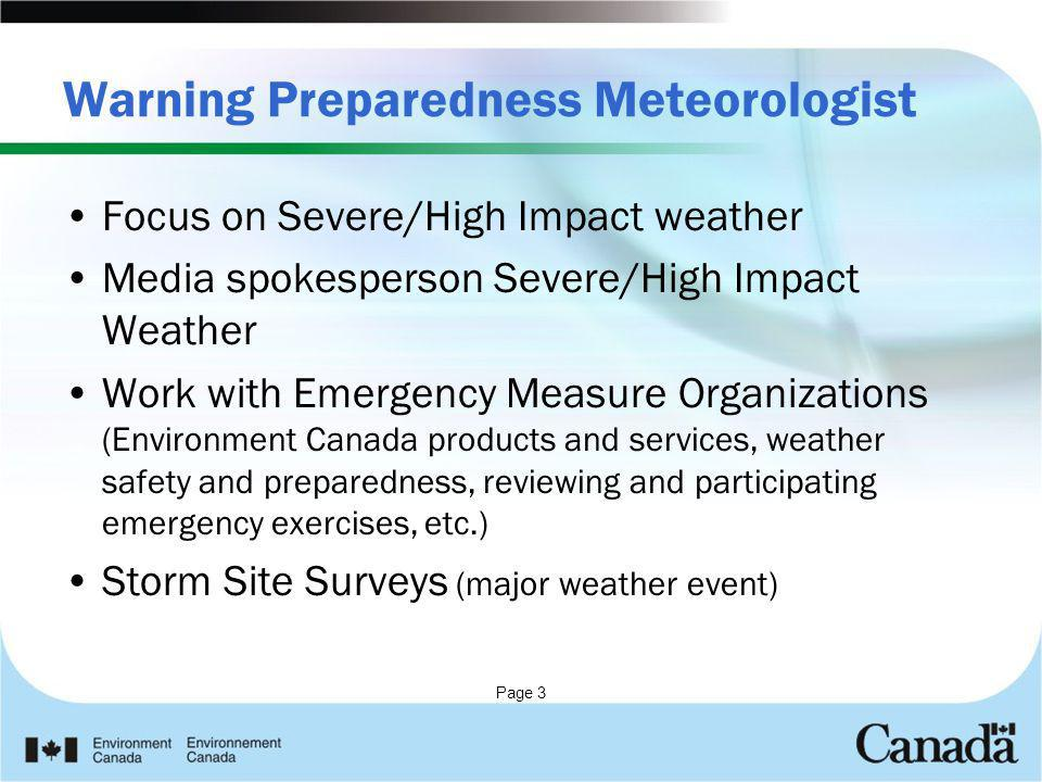 Page 3 Warning Preparedness Meteorologist Focus on Severe/High Impact weather Media spokesperson Severe/High Impact Weather Work with Emergency Measur