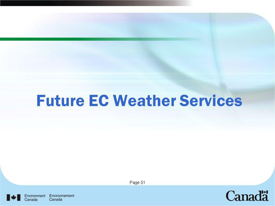 Page 51 Future EC Weather Services