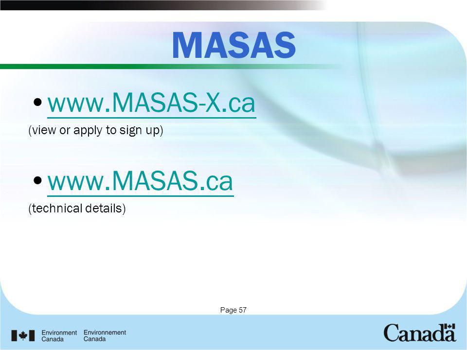 Page 57 MASAS www.MASAS-X.ca (view or apply to sign up) www.MASAS.ca (technical details)