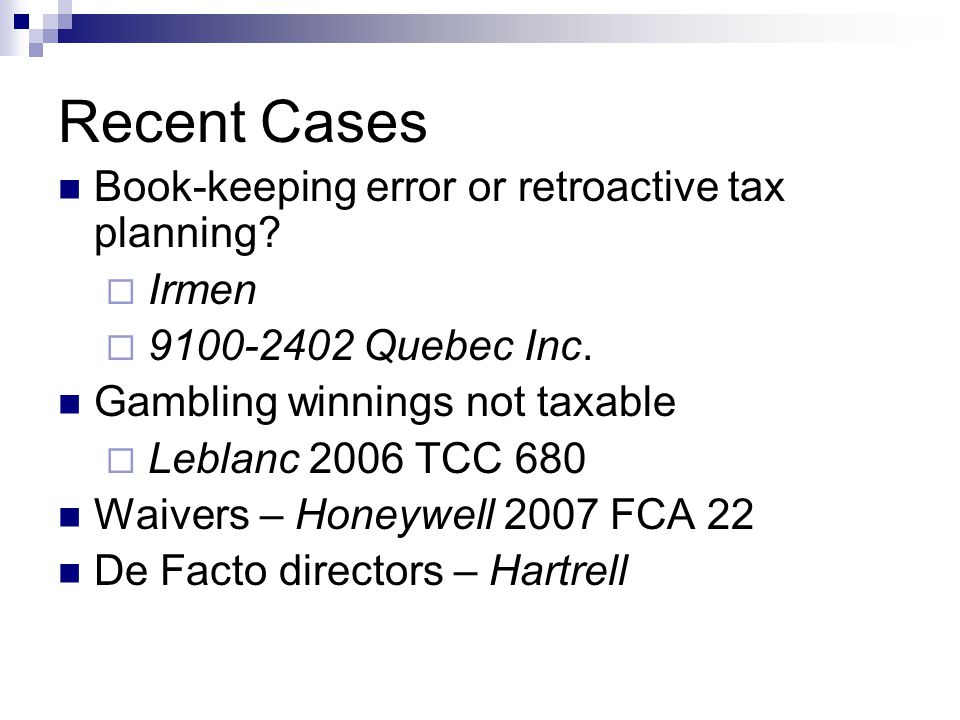 Recent Cases Book-keeping error or retroactive tax planning.