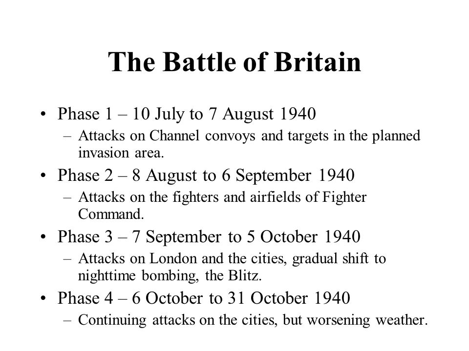 The Battle of Britain Phase 1 – 10 July to 7 August 1940 –Attacks on Channel convoys and targets in the planned invasion area.