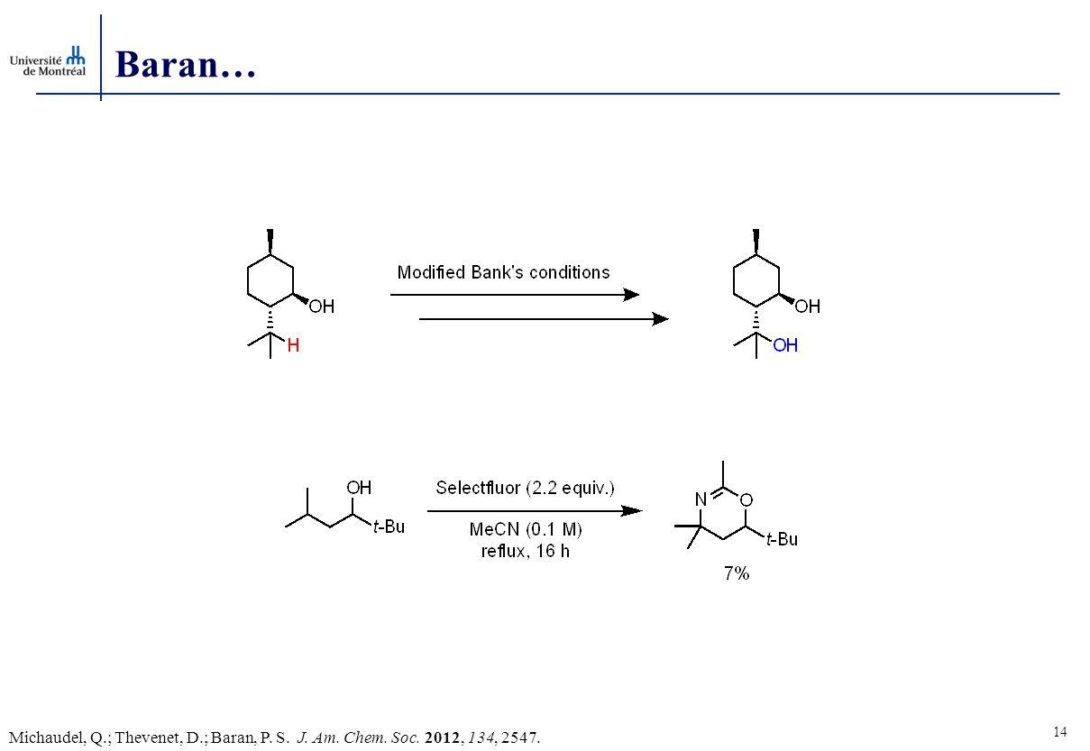Baran… 14 Michaudel, Q.; Thevenet, D.; Baran, P. S. J. Am. Chem. Soc. 2012, 134, 2547.
