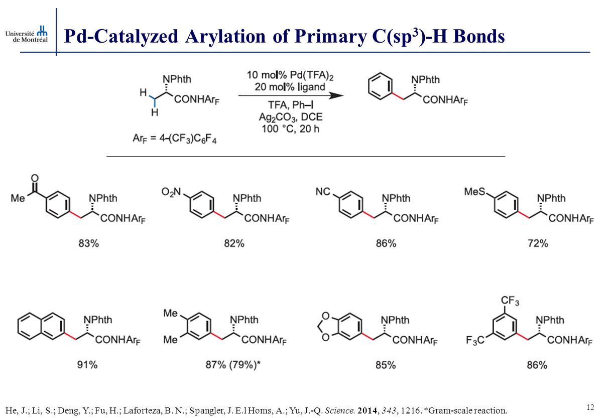 Pd-Catalyzed Arylation of Primary C(sp 3 )-H Bonds 12 He, J.; Li, S.; Deng, Y.; Fu, H.; Laforteza, B.