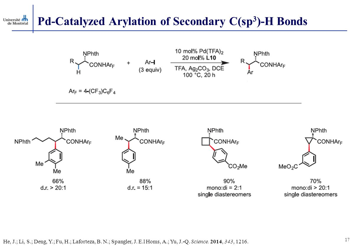 17 Pd-Catalyzed Arylation of Secondary C(sp 3 )-H Bonds He, J.; Li, S.; Deng, Y.; Fu, H.; Laforteza, B.