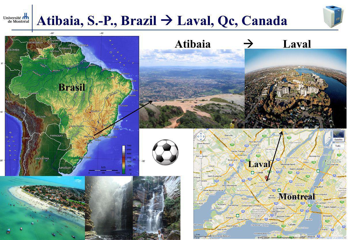 1 Atibaia, S.-P., Brazil  Laval, Qc, Canada Atibaia  Laval Montreal Laval Brasil 