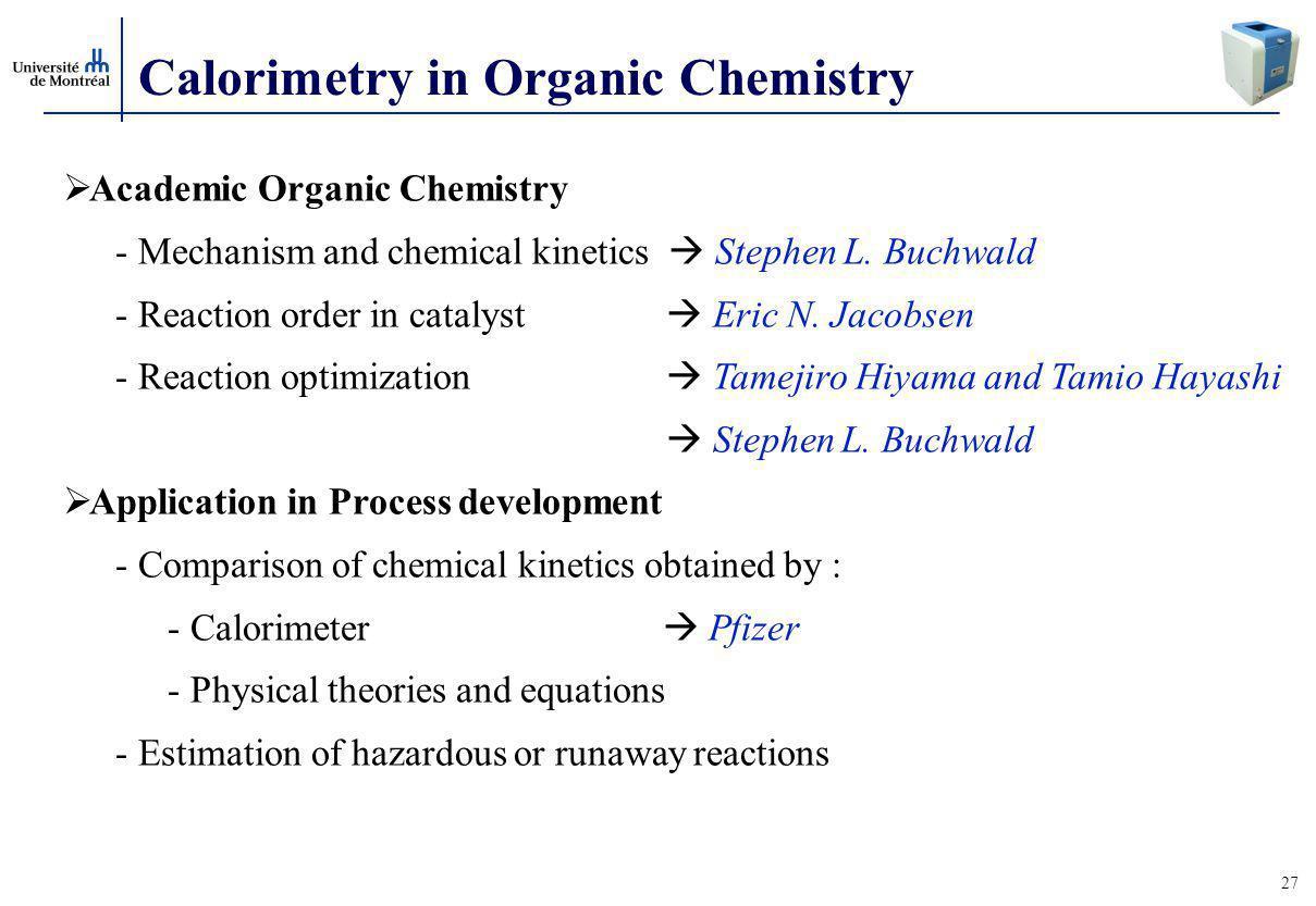 27 Calorimetry in Organic Chemistry  Academic Organic Chemistry - Mechanism and chemical kinetics  Stephen L.