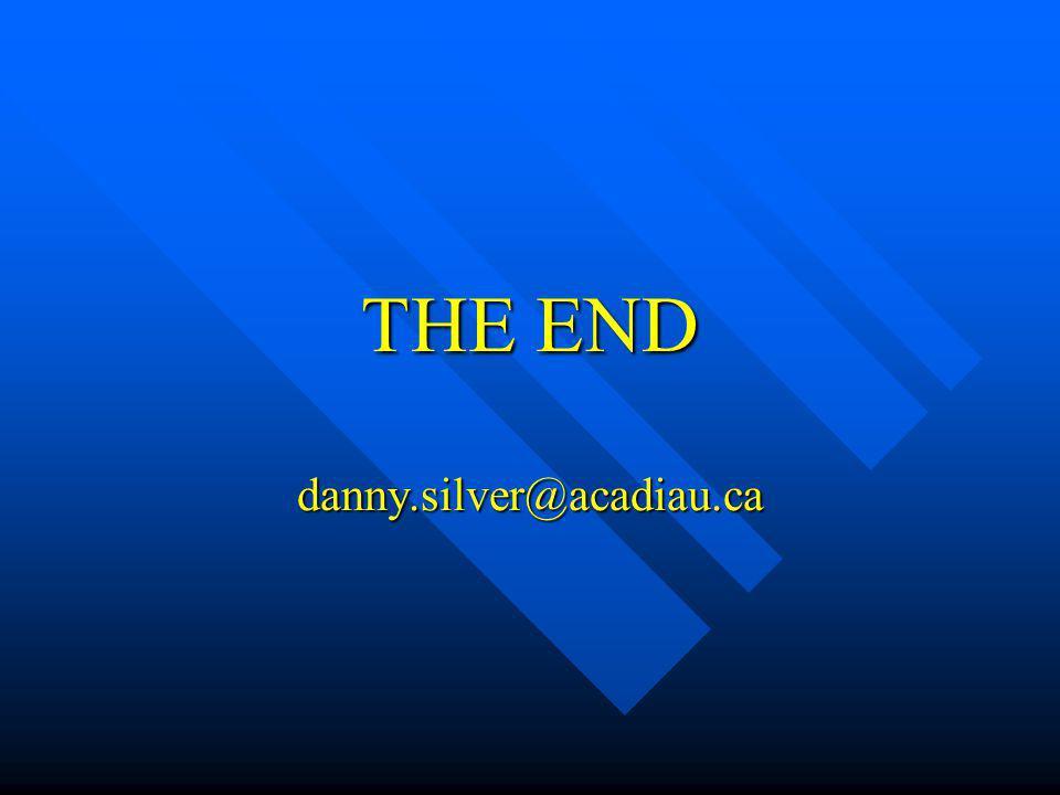 THE END danny.silver@acadiau.ca