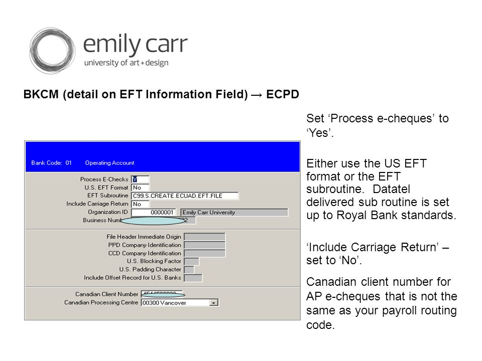 BKCM (detail on EFT Information Field) → ECPD Set 'Process e-cheques' to 'Yes'.