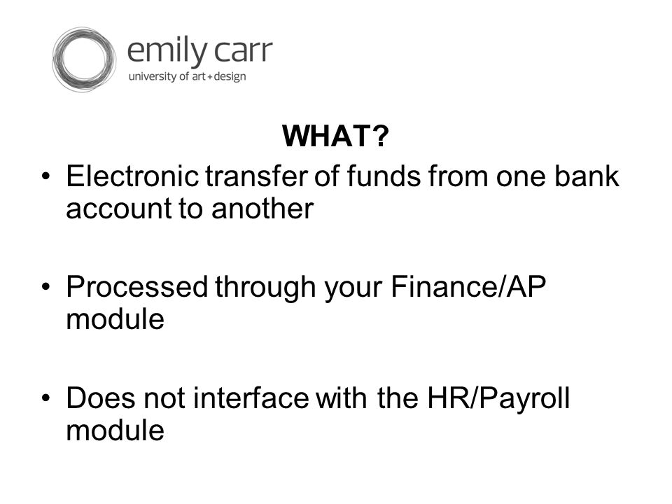Enter Bank Account Numbers You have options: Send out instructions to show participants how they can enter their own information using WebAdvisor Make forms available for participants to register to receive e- cheques then enter the data manually Get signed permission forms from employees that would allow you to copy information from the payroll account (you can't assume they would use the same account)