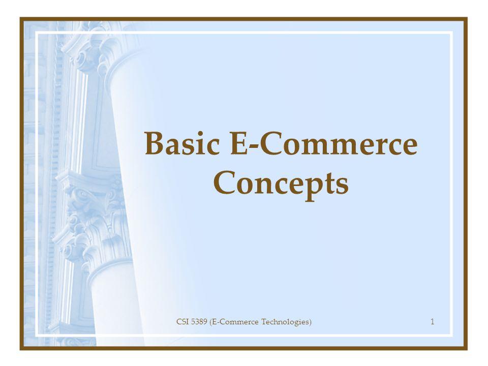 Basic E-Commerce Concepts CSI 5389 (E-Commerce Technologies)1