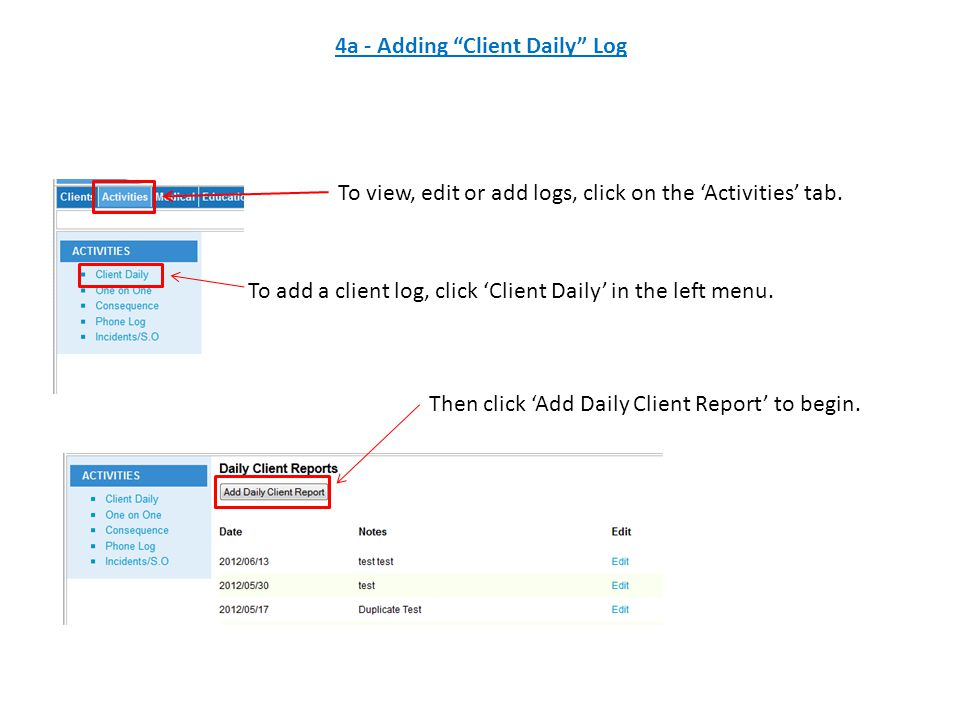 To view, edit or add logs, click on the 'Activities' tab.