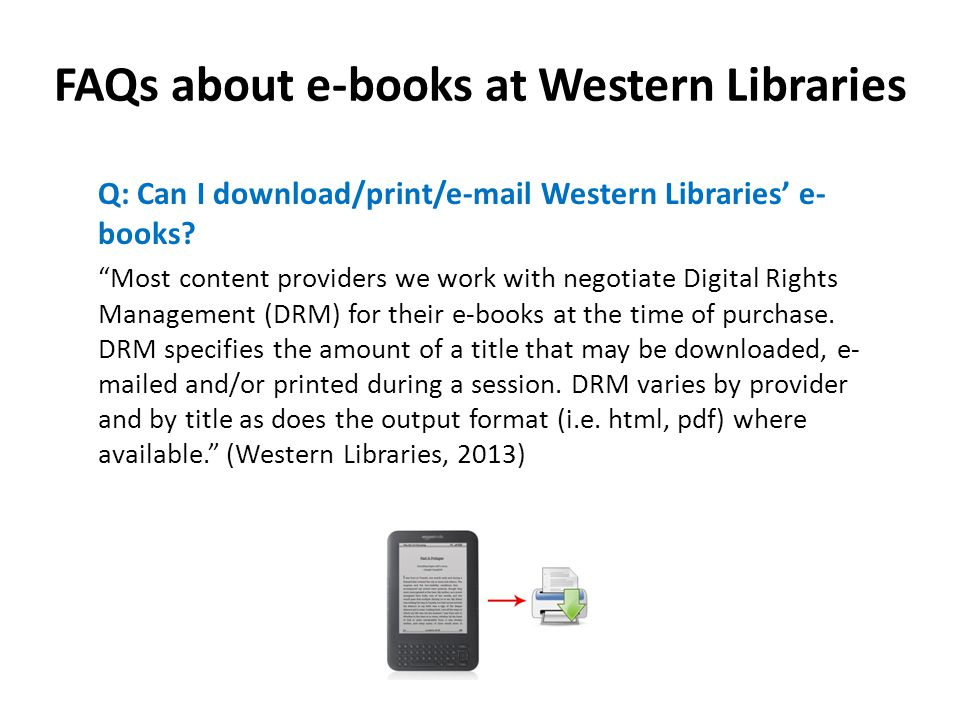 FAQs about e-books at Western Libraries Q: Can I download/print/e-mail Western Libraries' e- books.