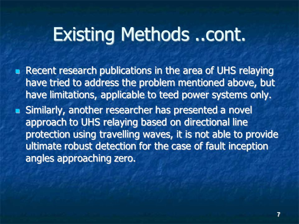7 Existing Methods..cont. Recent research publications in the area of UHS relaying have tried to address the problem mentioned above, but have limitat