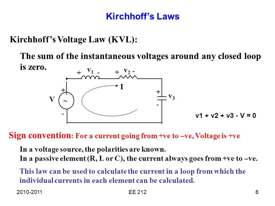 EE 2126 Kirchhoff's Voltage Law (KVL): The sum of the instantaneous voltages around any closed loop is zero.