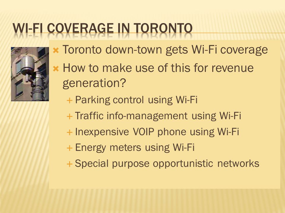  Toronto down-town gets Wi-Fi coverage  How to make use of this for revenue generation.