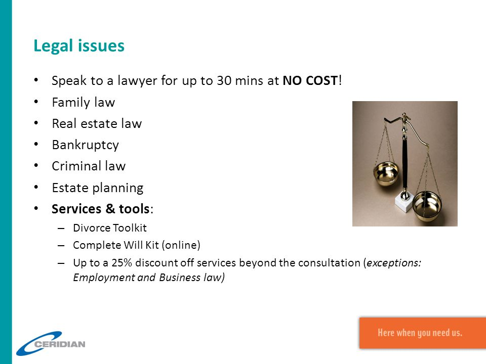Legal issues Speak to a lawyer for up to 30 mins at NO COST! Family law Real estate law Bankruptcy Criminal law Estate planning Services & tools: – Di