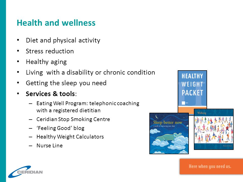 Health and wellness Diet and physical activity Stress reduction Healthy aging Living with a disability or chronic condition Getting the sleep you need