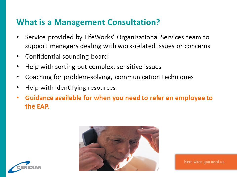 What is a Management Consultation? Service provided by LifeWorks' Organizational Services team to support managers dealing with work-related issues or