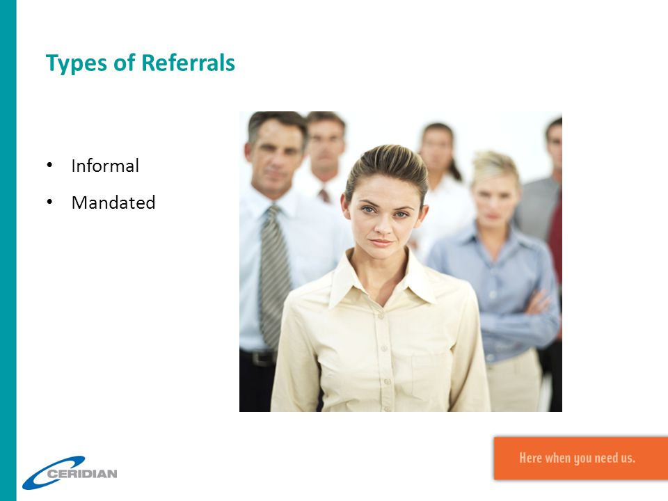 Types of Referrals Informal Mandated