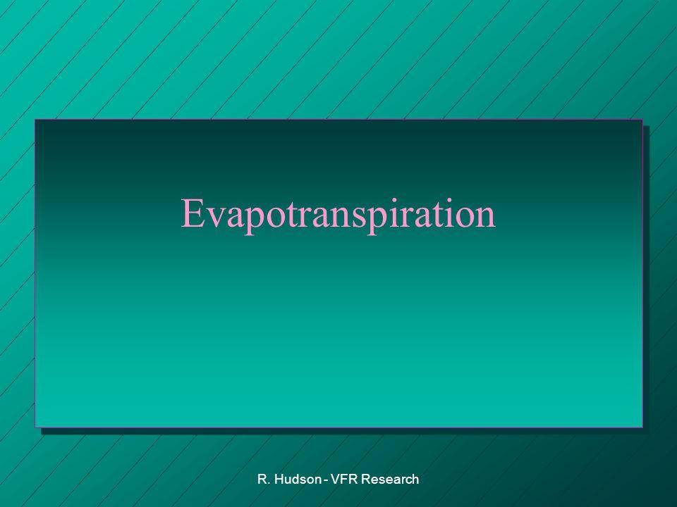 R. Hudson - VFR Research Evapotranspiration