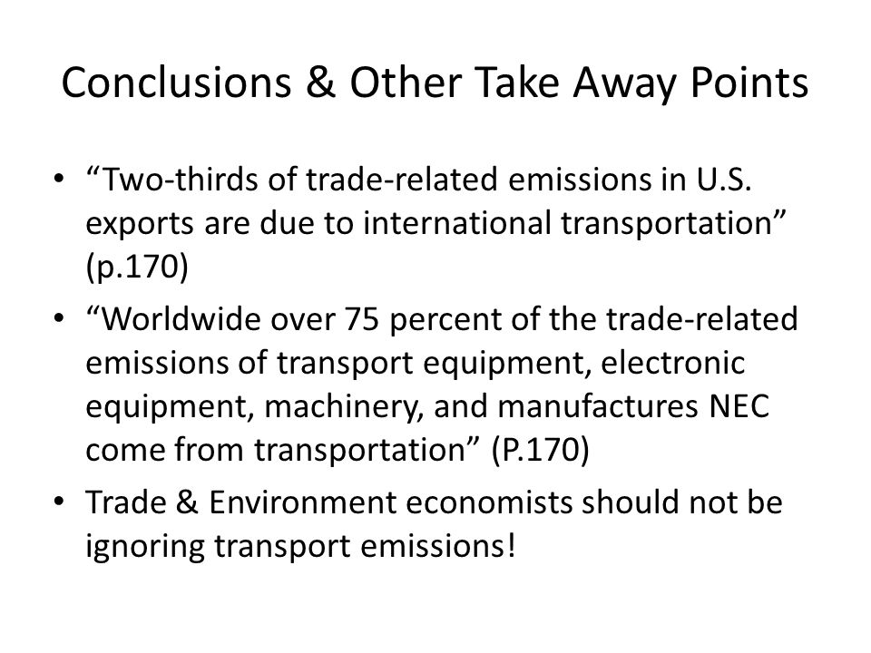 Conclusions & Other Take Away Points Two-thirds of trade-related emissions in U.S.