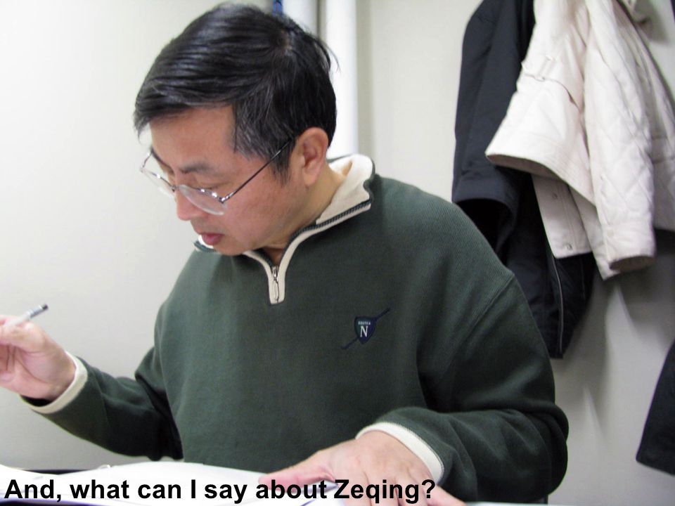 And, what can I say about Zeqing