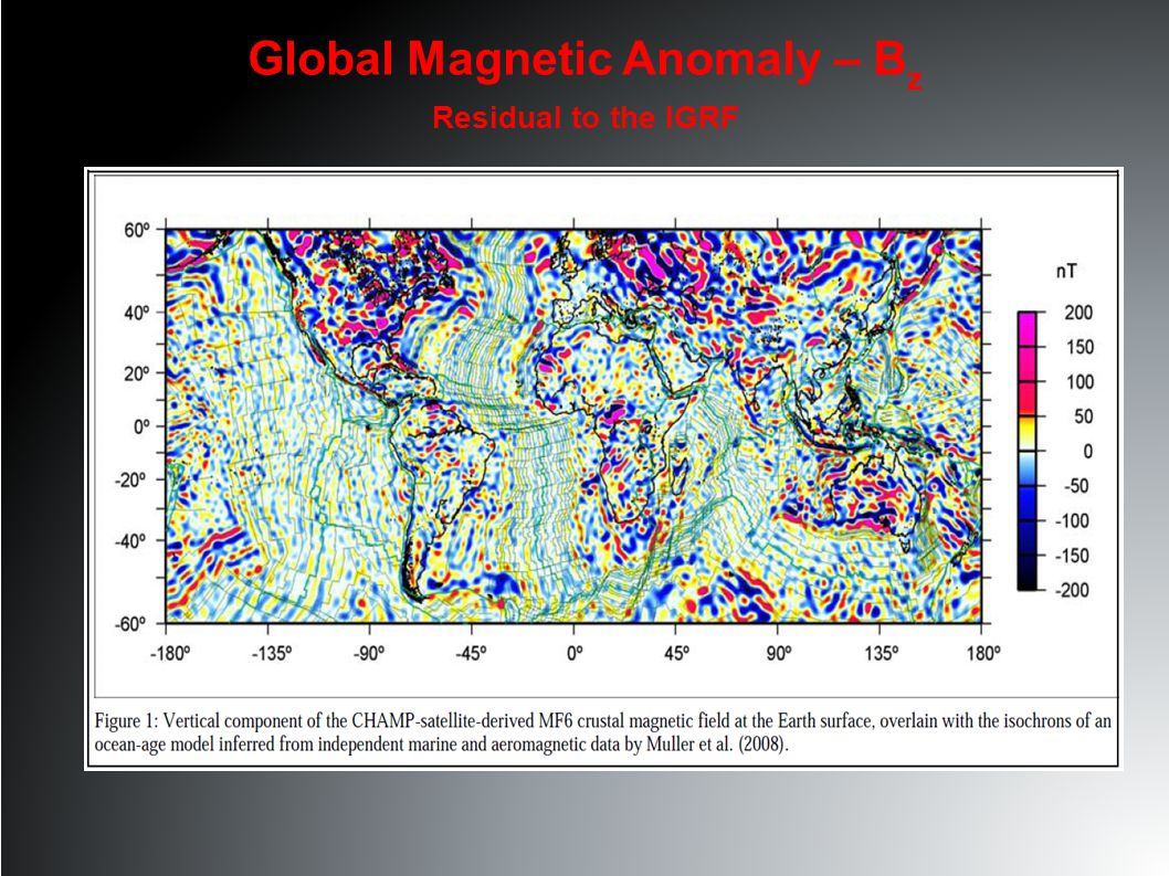 Global Magnetic Anomaly – B z Residual to the IGRF