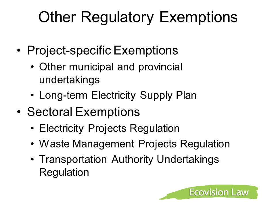 Other Regulatory Exemptions Project-specific Exemptions Other municipal and provincial undertakings Long-term Electricity Supply Plan Sectoral Exempti