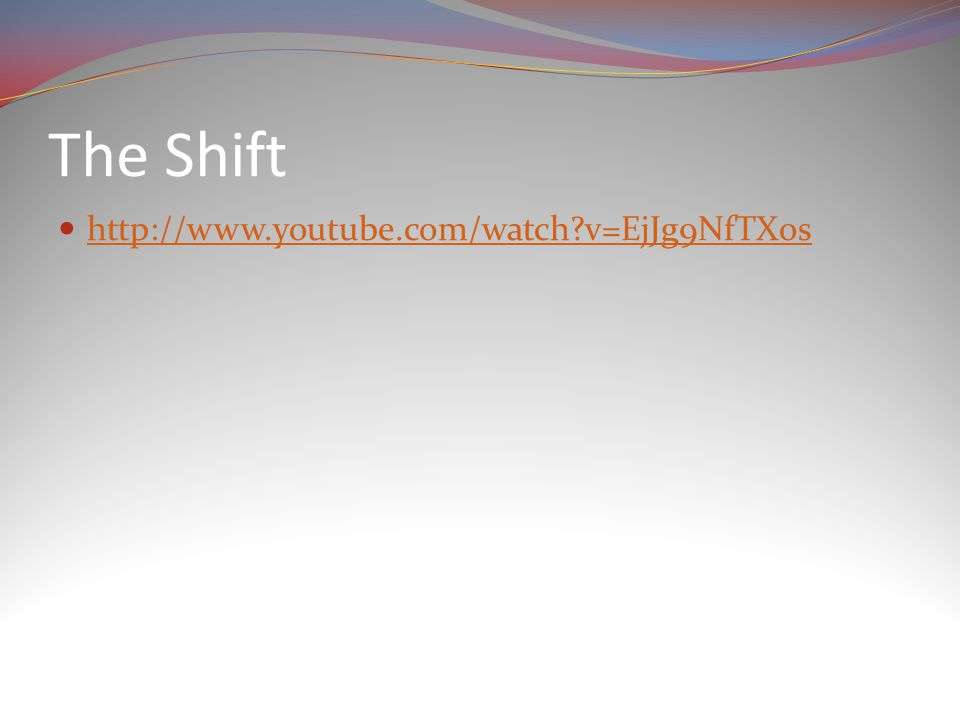 The Shift http://www.youtube.com/watch v=EjJg9NfTXos