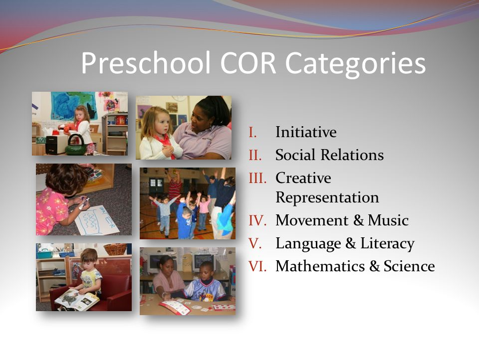 Preschool COR Categories I. Initiative II. Social Relations III.