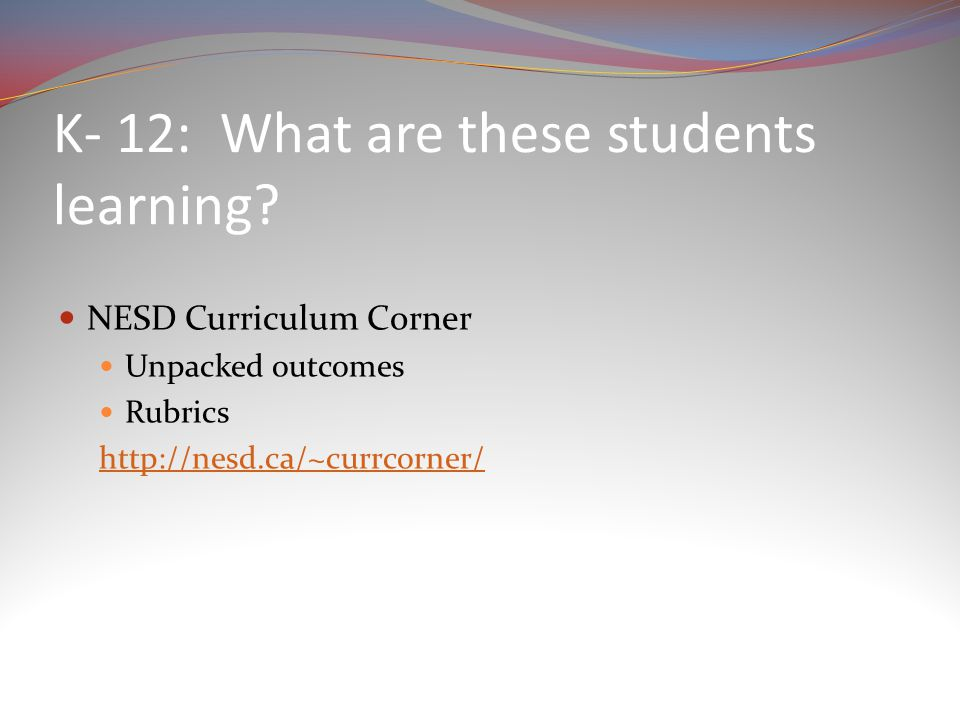 K- 12: What are these students learning.