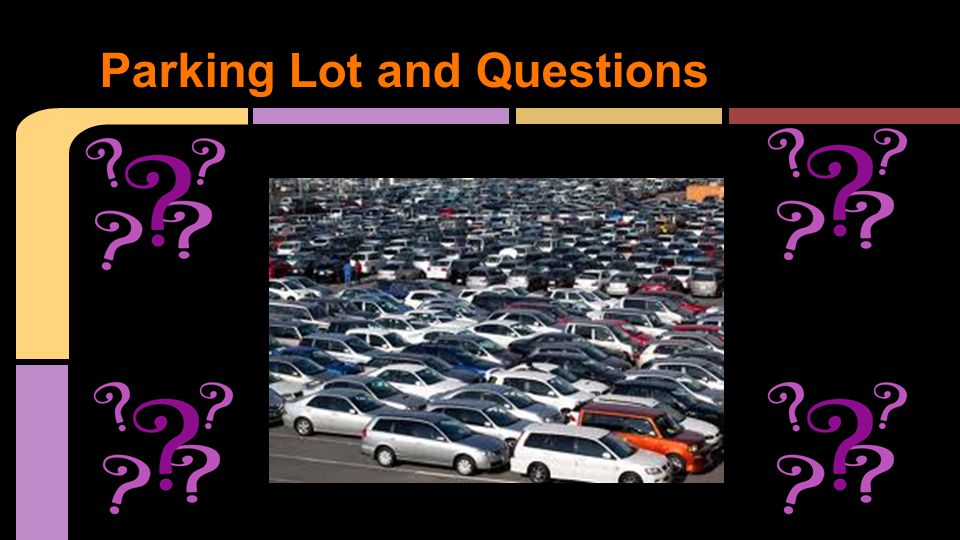 Parking Lot and Questions