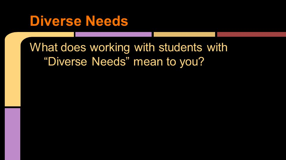 What does working with students with Diverse Needs mean to you Diverse Needs