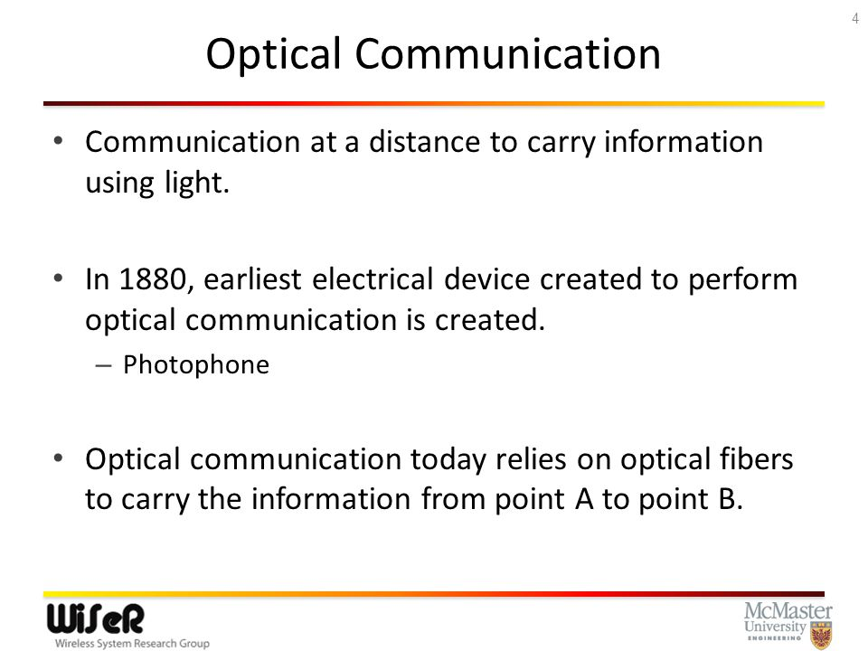Optical Communication Communication at a distance to carry information using light using optical fibers.