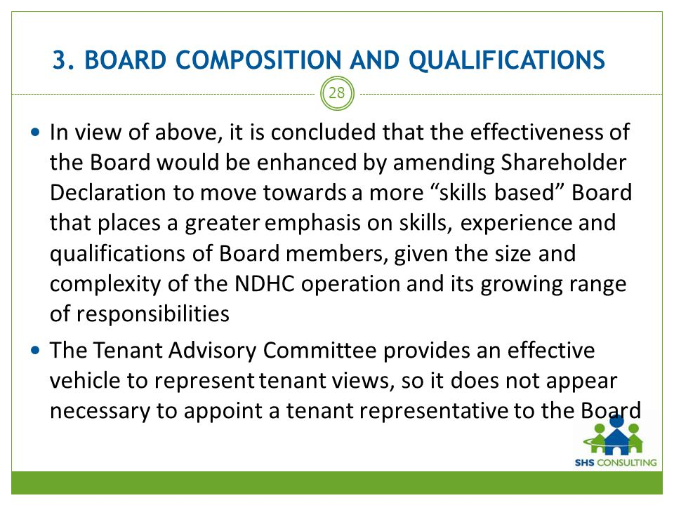 3. BOARD COMPOSITION AND QUALIFICATIONS In view of above, it is concluded that the effectiveness of the Board would be enhanced by amending Shareholde