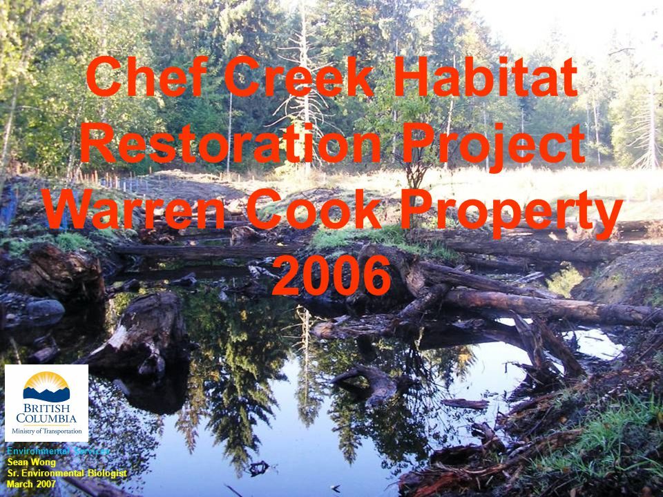 Chef Creek Habitat Restoration Project Warren Cook Property 2006 Environmental Services Sean Wong Sr.