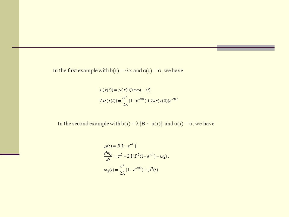 In the first example with b(x) = -λx and σ(x) = σ, we have In the second example with b(x) = λ{B - μ(x)} and σ(x) = σ, we have