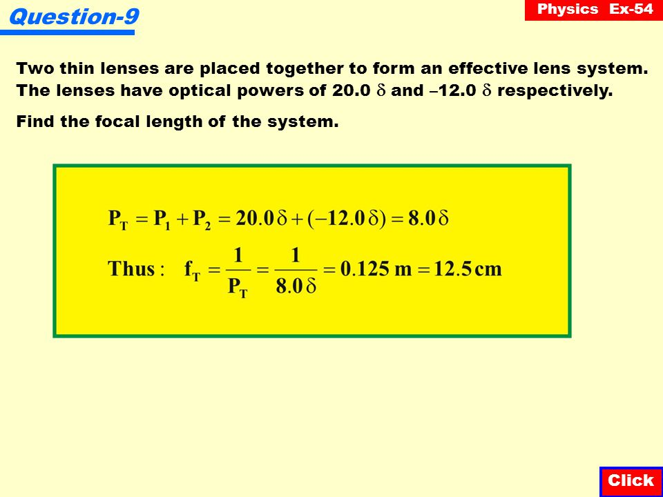 Physics Ex-54 Question-8 Draw the rays emerging from a lens having the following optical powers: Click d) P = -4  F 25 cm