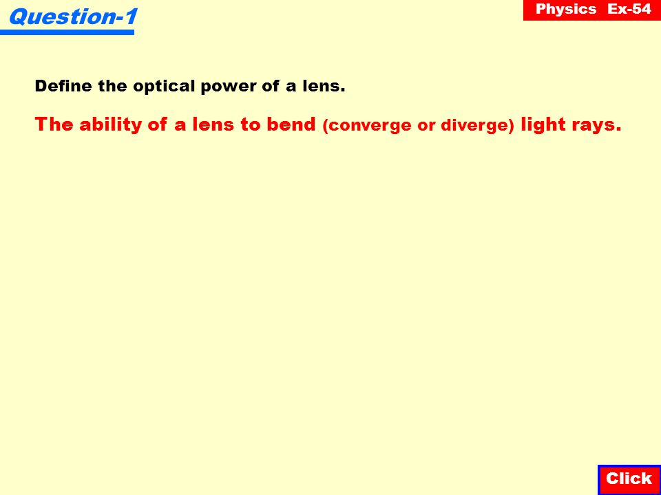 Physics Ex-54 Question-1 Define the optical power of a lens.