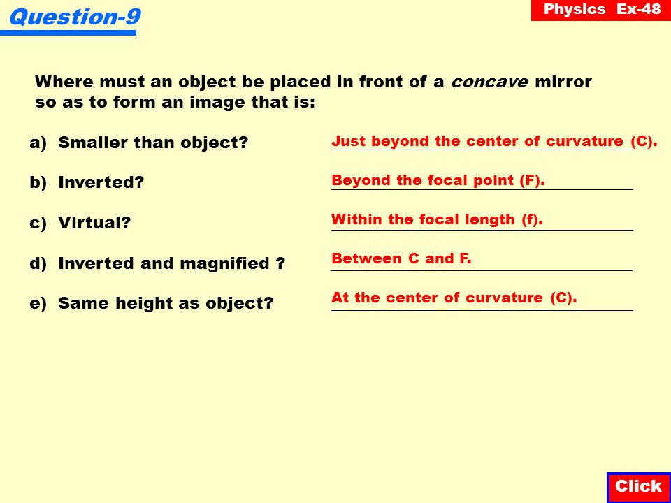 Physics Ex-48 Question-8 The diagram below shows an object in front of a convex parabolic mirror. Draw the image. Click Image is virtual, upright and