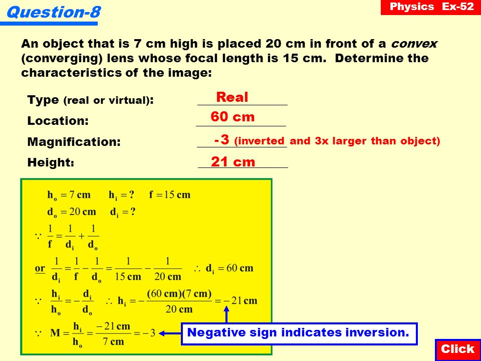Physics Ex-52 Question-7 For each concave lens illustrated below, draw the image. Click Image Image is virtual, upright, reduced and located on same s