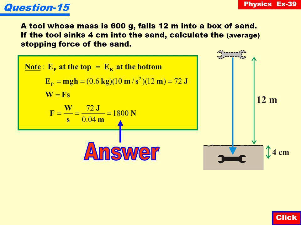 Physics Ex-39 Question-14 Starting from rest, a 20 kg block is pushed 10 m up an incline resulting in a final velocity of 10 m/s. As illustrated, the