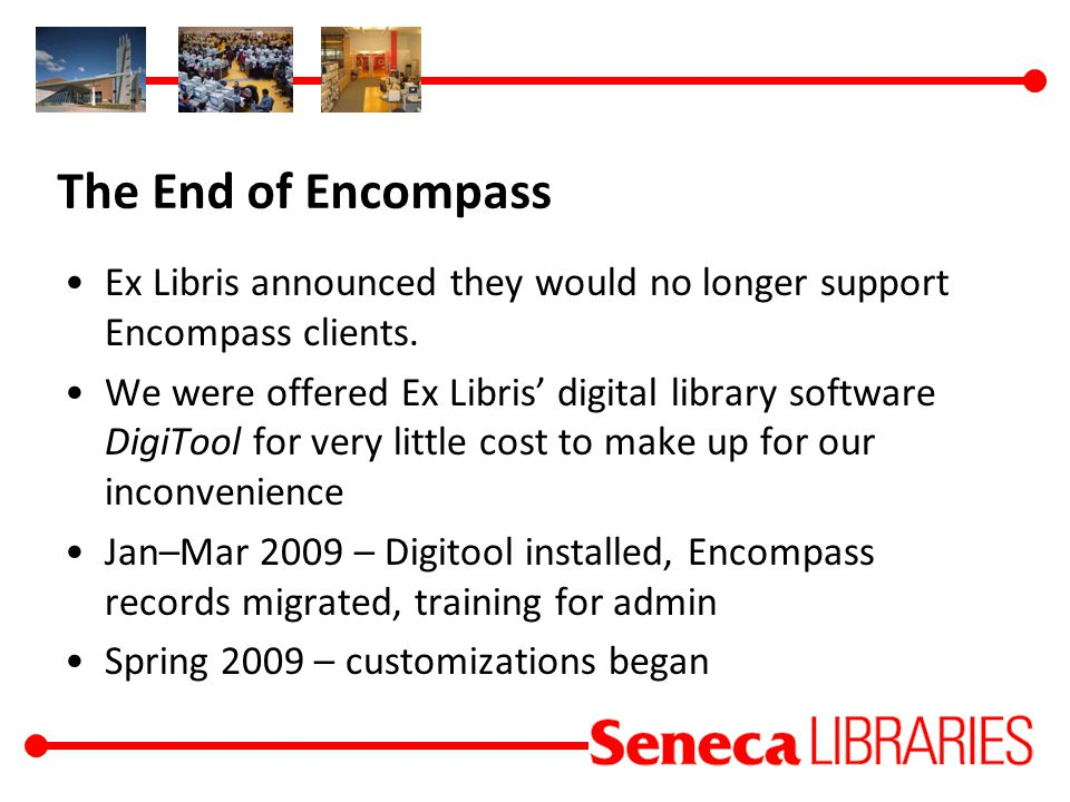 The End of Encompass Ex Libris announced they would no longer support Encompass clients.
